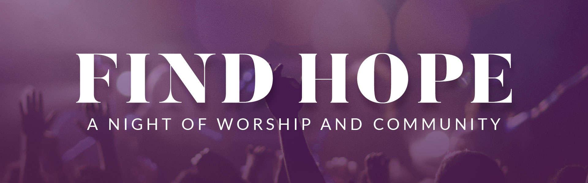 NCC Find Hope - Night of Worship