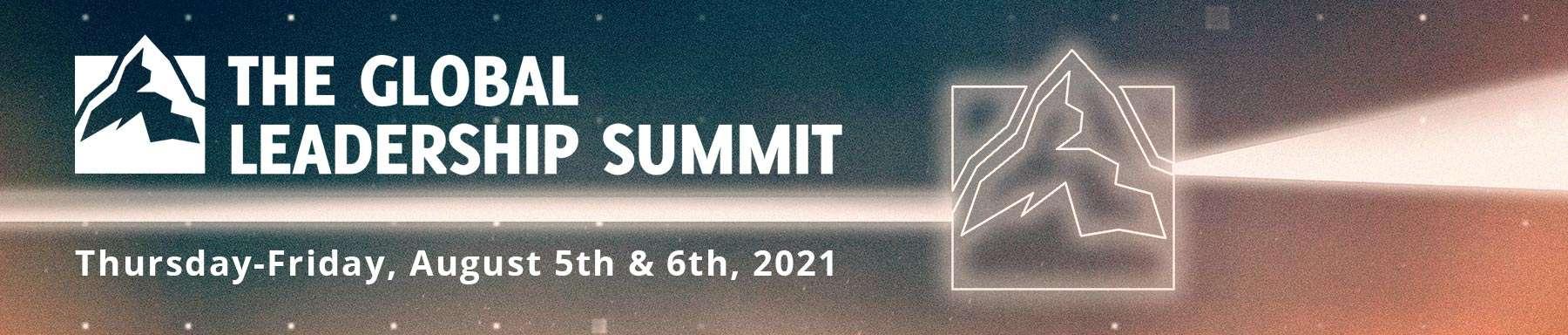 Global Leadership Summit - GLS - Live Streamed Event