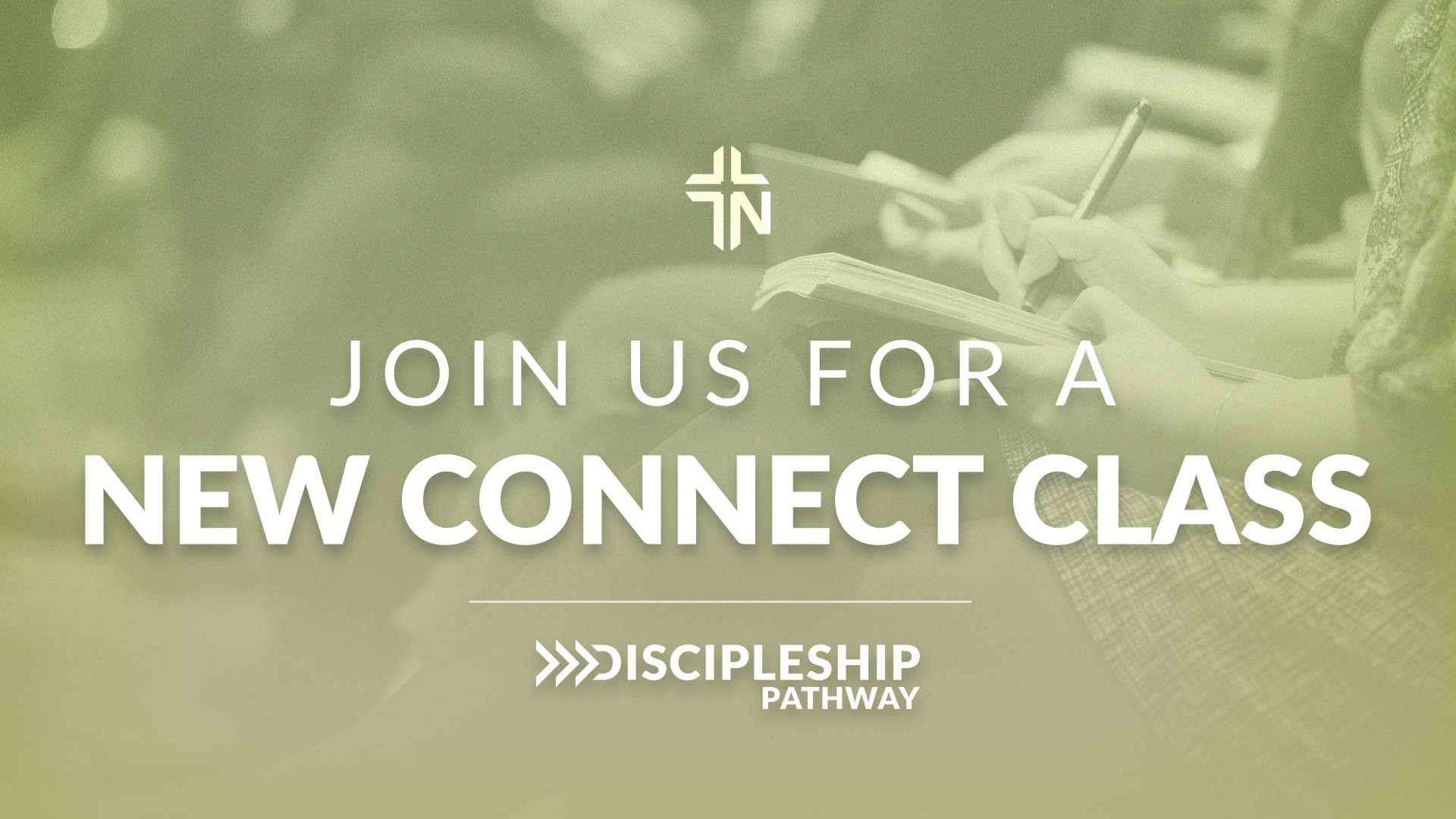 New Connect Class - Discipleship Pathway - NCC 101