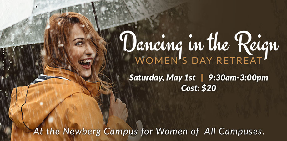 Dancing In the Reign - Womens Community - Womens Retreat
