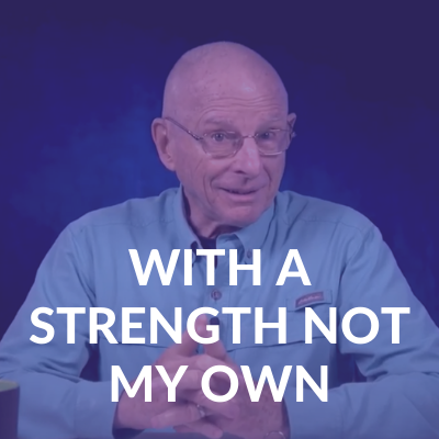 With a Strength not my own - Discovering Joy with Roy - NCC